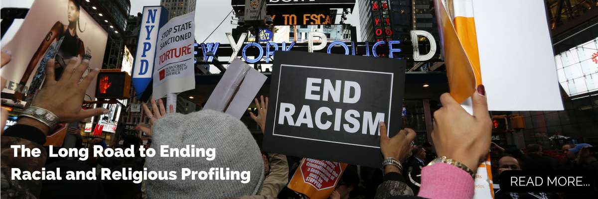 The Long Road to Ending Racial and Religious Profiling (1)