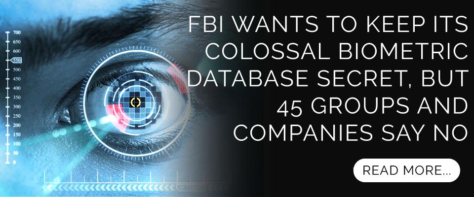 FBI Wants to Keep Its Colossal Biometric Database Secret