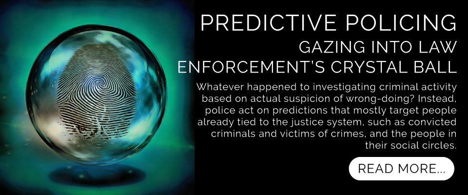 Predictive Policing: Gazing into Law Enforcement's Crystal Ball