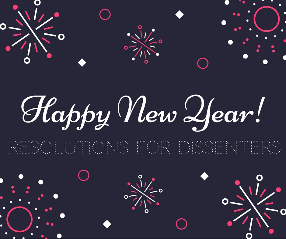 fireworks Happy New Year resolutions for dissenters