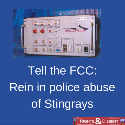 Tell the FCC-Rein in police abuse of Stingrays (1)